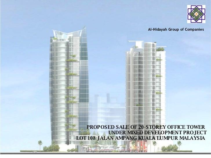 PROPOSED SALE OF 20-STOREY OFFICE TOWER  UNDER MIXED DEVELOPMENT PROJECT LOT 108 JALAN AMPANG KUALA LUMPUR MALAYSIA  Al-Hi...