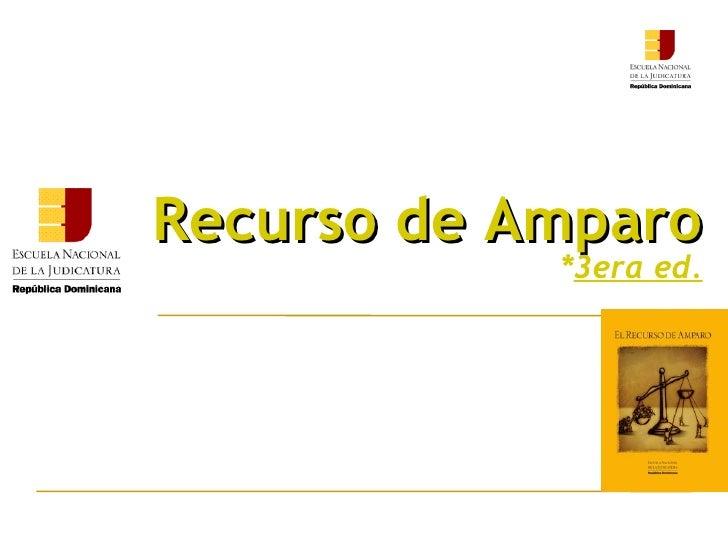 Recurso de Amparo   * 3era ed.