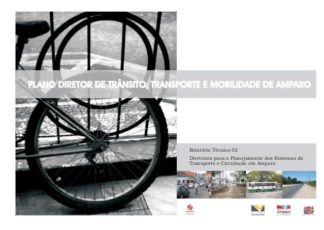 Relatório Técnico 02 Diretrizes para o Planejamento dos Sistemas de Transporte e Circulação em Amparo PLANO DIRETOR DE TRÂ...