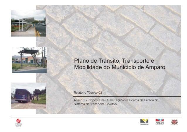 Região 1 Intervenções Plano de Trânsito, Transporte e Mobilidade do Município de Amparo Relatório Técnico 03 Anexo 1 - Pro...