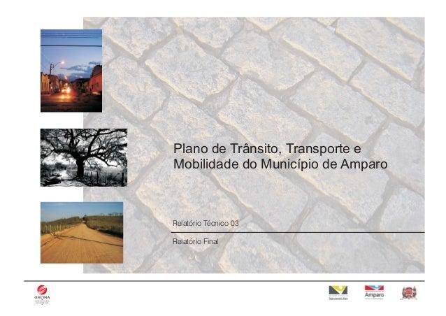 Região 1 Intervenções Plano de Trânsito, Transporte e Mobilidade do Município de Amparo Relatório Técnico 03 Relatório Fin...