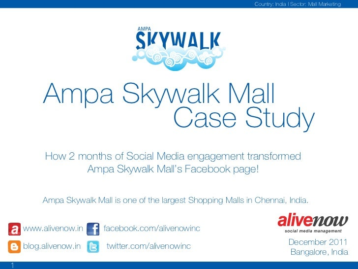 Country: India   Sector: Mall Marketing         Ampa Skywalk Mall                 Case Study          How 2 months of Soci...