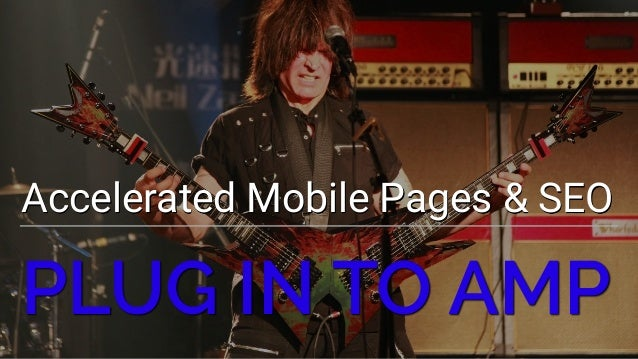 Accelerated Mobile Pages & SEO PLUG IN TO AMP