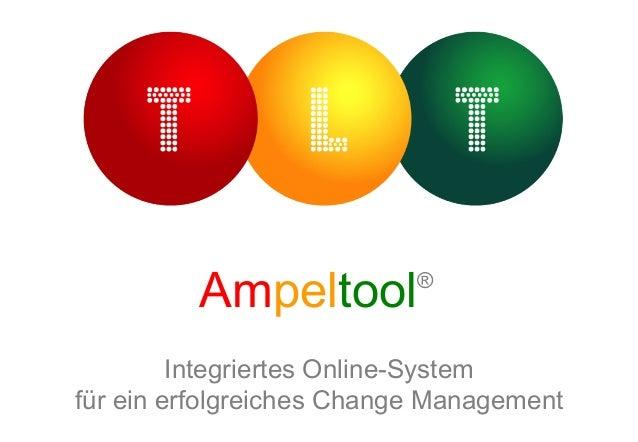 Ampeltool         ®         Integriertes Online-Systemfür ein erfolgreiches Change Management