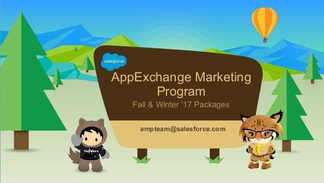 AppExchange Marketing Program Fall & Winter '17 Packages ​ampteam@salesforce.com