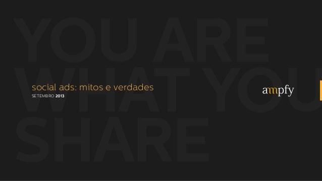 social ads: mitos e verdades SETEMBRO 2013