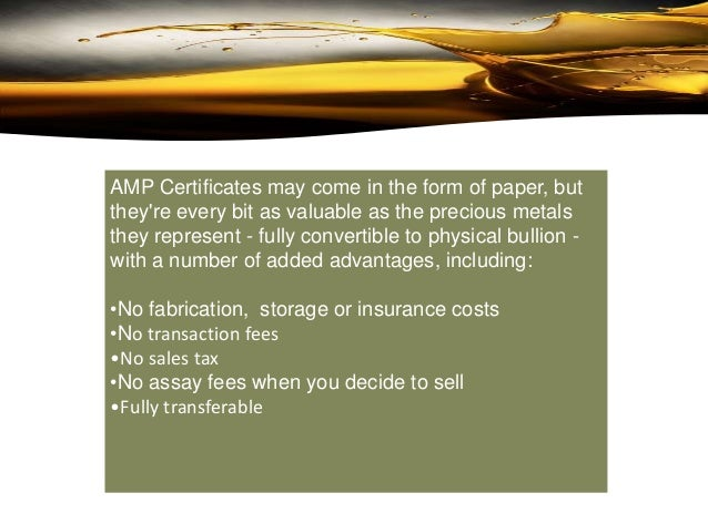Buy .999 bullion at 2% over spot and sell at0.5% below spot when ready to sell.A welcome Gift: AMP Gold Certificates canal...