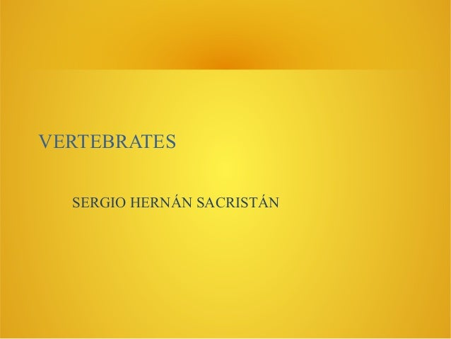 VERTEBRATES SERGIO HERNÁN SACRISTÁN