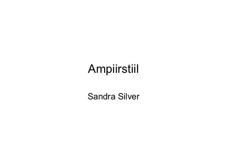 AmpiirstiilSandra Silver