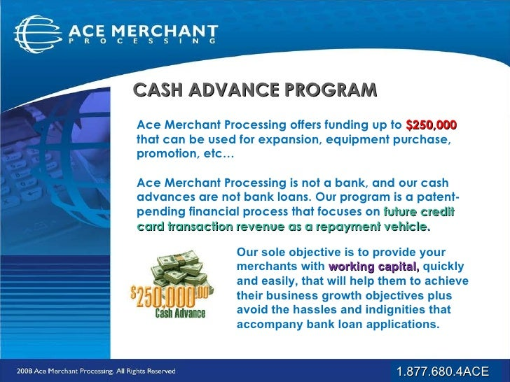 loan advance Ace's fast cash advances are designed to help consumers looking for fast cash loans and cash advances outside of traditional banking apply online in three easy steps to get an instant decision from ace cash express.