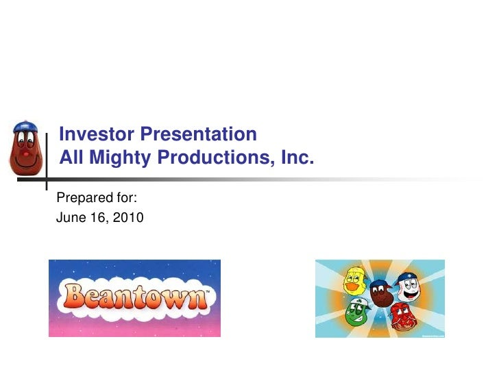 Investor PresentationAll Mighty Productions, Inc.<br />Prepared for:<br />June 16, 2010<br />