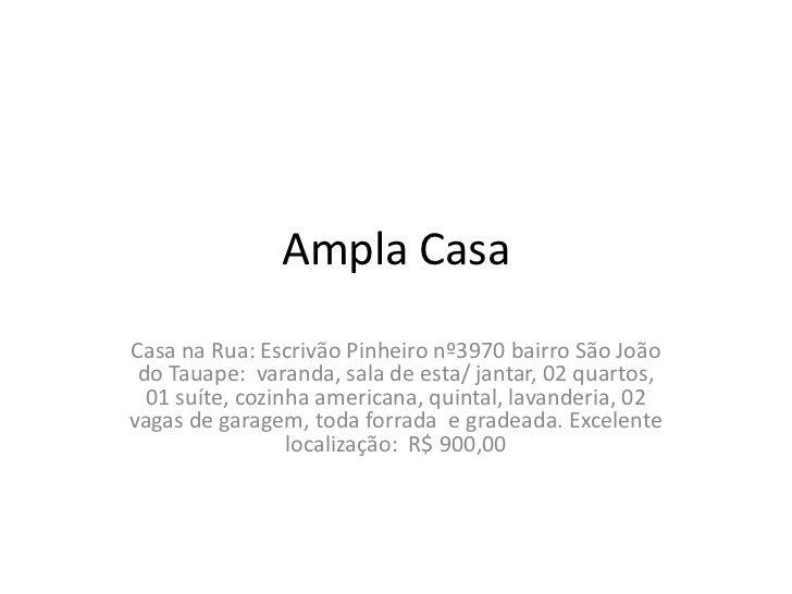 Ampla CasaCasa na Rua: Escrivão Pinheiro nº3970 bairro São João do Tauape: varanda, sala de esta/ jantar, 02 quartos,  01 ...