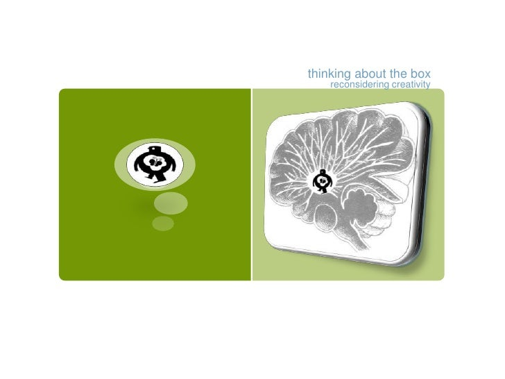 thinking about the box<br />reconsidering creativity <br />