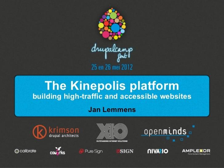 The Kinepolis platformbuilding high-traffic and accessible websites               Jan Lemmens                             ...