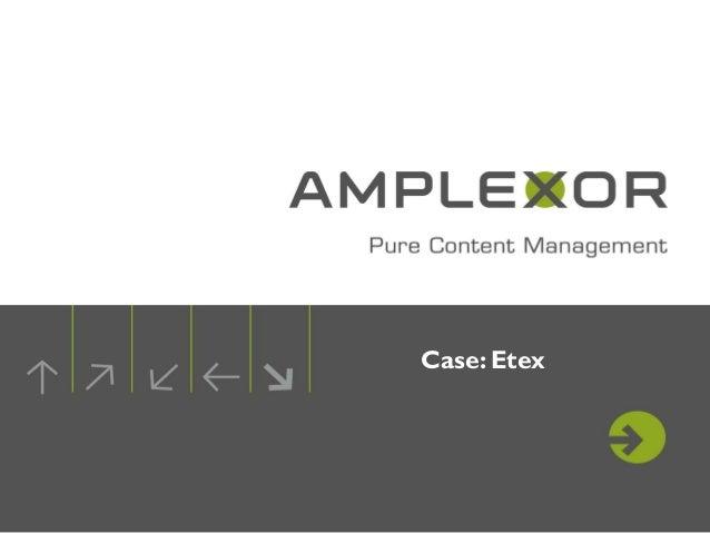 Case: Etex