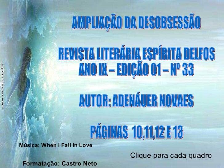 AMPLIAÇÃO DA DESOBSESSÃO REVISTA LITERÁRIA ESPÍRITA DELFOS ANO IX – EDIÇÃO 01 – Nº 33 AUTOR: ADENÁUER NOVAES PÁGINAS  10,1...