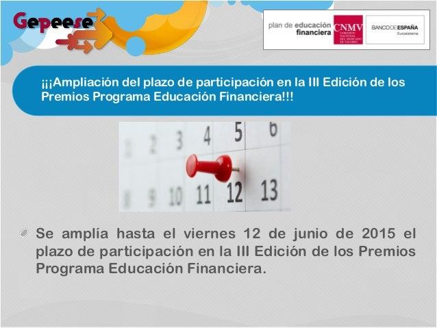 ¡¡¡Ampliación del plazo de participación en la III Edición de los Premios Programa Educación Financiera!!! Se amplía hasta...