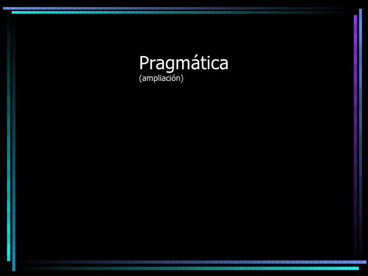 Pragmática (ampliación)