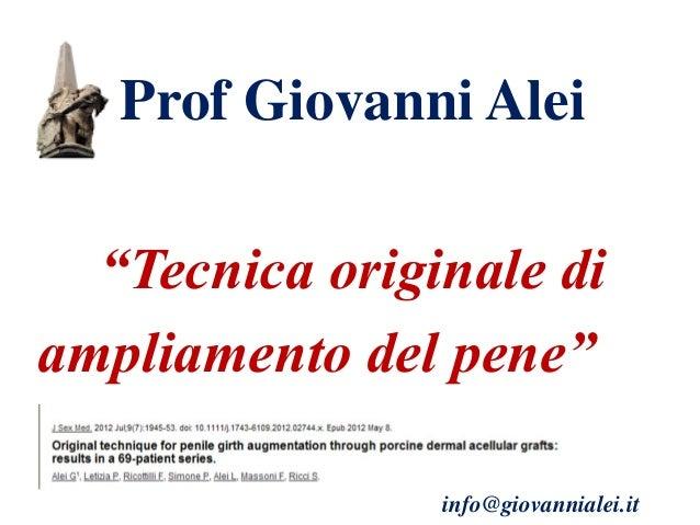 """Prof Giovanni Alei """"Tecnica originale di ampliamento del pene"""" info@giovannialei.it"""
