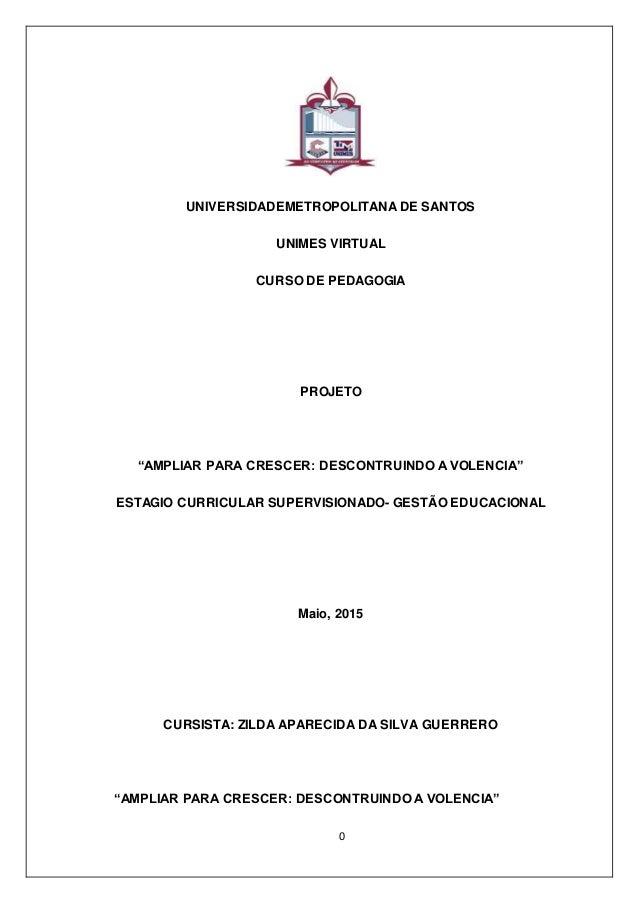 "0 UNIVERSIDADEMETROPOLITANA DE SANTOS UNIMES VIRTUAL CURSO DE PEDAGOGIA PROJETO ""AMPLIAR PARA CRESCER: DESCONTRUINDO A VOL..."