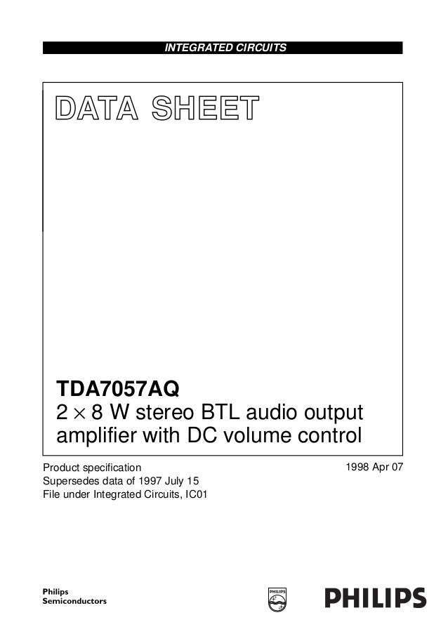 INTEGRATED CIRCUITS  DATA SHEET  TDA7057AQ  2 × 8 W stereo BTL audio output  amplifier with DC volume controlProduct speci...