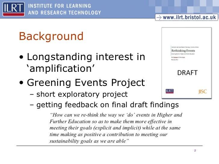 Background <ul><li>Longstanding interest in 'amplification' </li></ul><ul><li>Greening Events Project </li></ul><ul><ul><l...