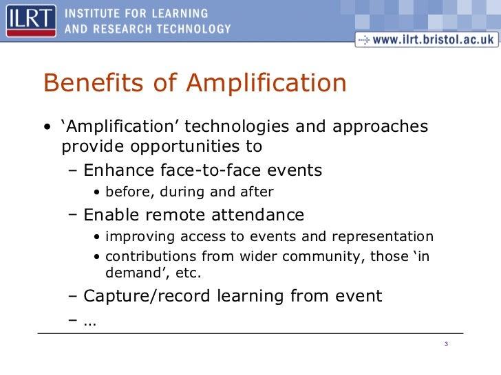 Benefits of Amplification <ul><li>' Amplification' technologies and approaches provide opportunities to  </li></ul><ul><ul...