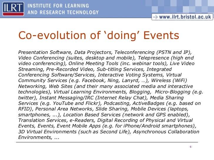 Co-evolution of 'doing' Events <ul><li>Presentation Software, Data Projectors, Teleconferencing (PSTN and IP), Video Confe...