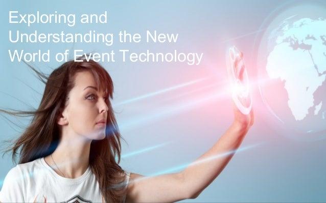 Exploring andUnderstanding the NewWorld of Event Technology