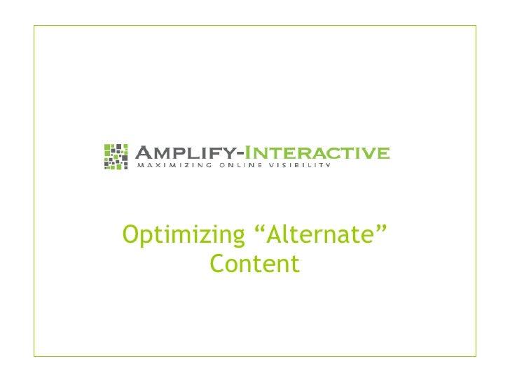"""Optimizing """"Alternate"""" Content"""