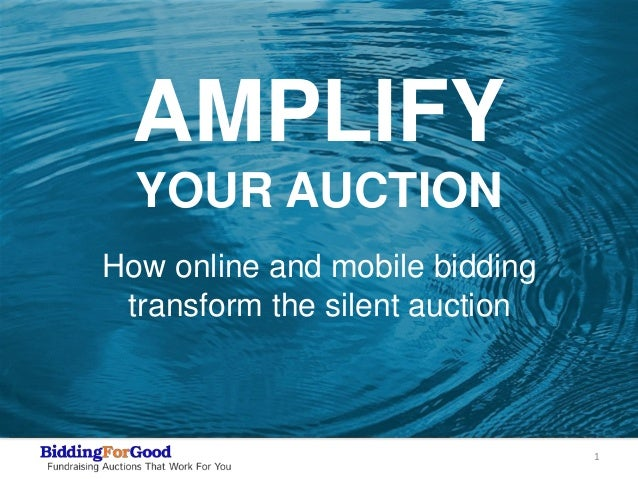 1New cover slide with amplification image and title…AMPLIFYYOUR AUCTIONHow online and mobile biddingtransform the silent a...