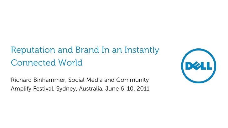 Reputation and Brand In an InstantlyConnected WorldRichard Binhammer, Social Media and CommunityAmplify Festival, Sydney, ...