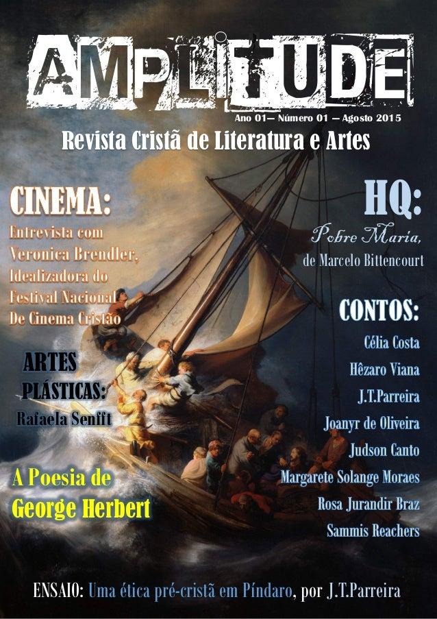 1 Ano 01— Número 01 — Agosto 2015 AMPLITUDE Revista Cristã de Literatura e Artes HQ: Pobre Maria, de Marcelo Bittencourt A...