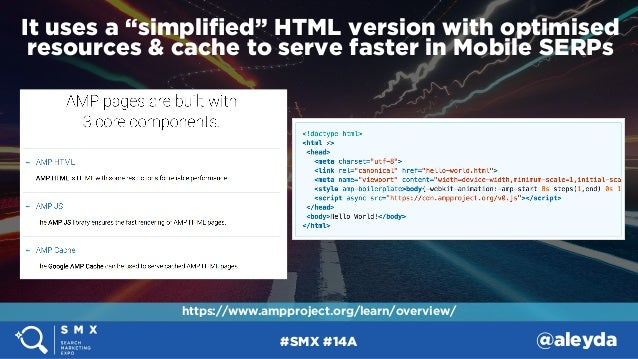 """#SMX #14A @aleyda It uses a """"simplified"""" HTML version with optimised resources & cache to serve faster in Mobile SERPs http..."""