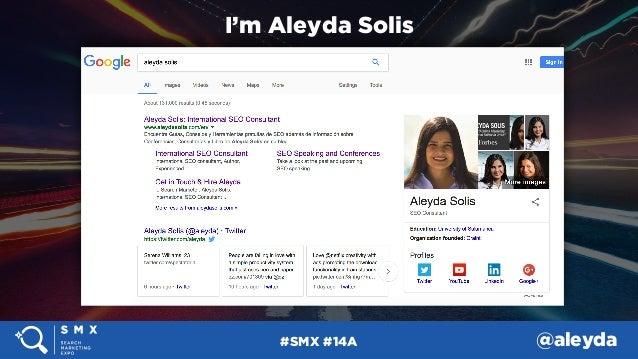#SMX #14A @aleyda#SMX #14A @aleyda I'm Aleyda Solis