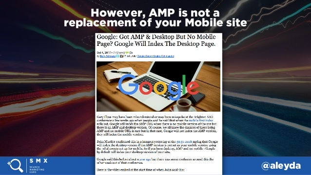 #SMX #14A @aleyda However, AMP is not a  replacement of your Mobile site