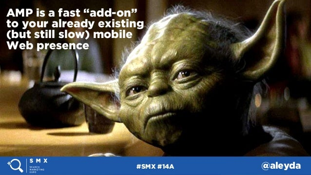 """#SMX #14A @aleyda AMP is a fast """"add-on"""" to your already existing  (but still slow) mobile Web presence #SMX #14A @aleyda"""