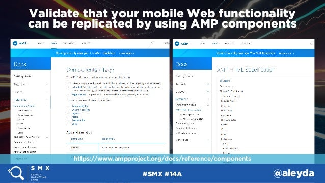 #SMX #14A @aleyda Validate that your mobile Web functionality  can be replicated by using AMP components https://www.ampp...