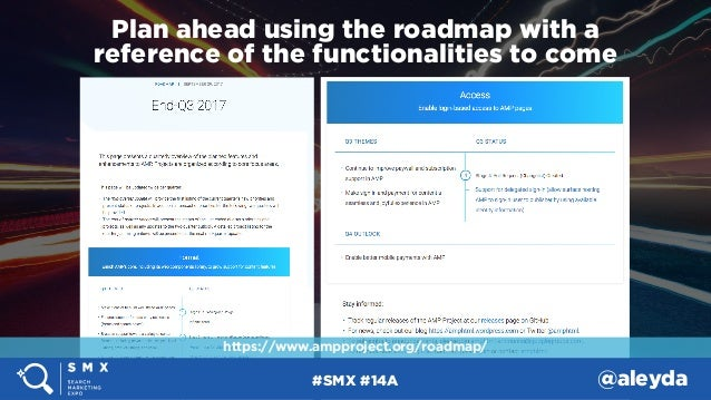 #SMX #14A @aleyda Plan ahead using the roadmap with a  reference of the functionalities to come #ampsuccess at #brightons...