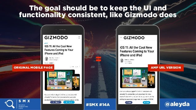 #SMX #14A @aleyda The goal should be to keep the UI and functionality consistent, like Gizmodo does ORIGINAL MOBILE PAGE ...