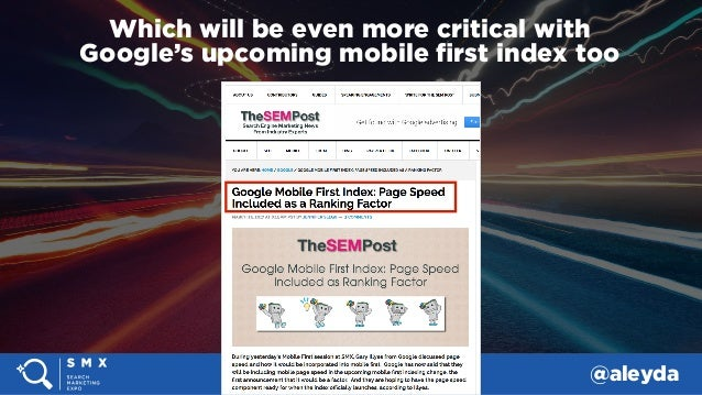 #SMX #14A @aleyda Which will be even more critical with  Google's upcoming mobile first index too