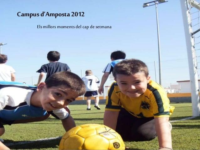 Campusd'Amposta2012 Els millors moments del cap de setmana