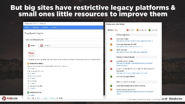 #ampresults by @aleyda at #pubcon But big sites have restrictive legacy platforms & small ones little resources to improve...