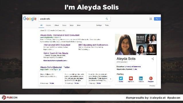 #ampresults by @aleyda at #pubcon I'm Aleyda Solis