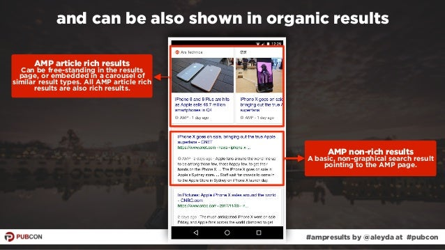 #ampresults by @aleyda at #pubcon and can be also shown in organic results AMP article rich results Can be free-standing ...