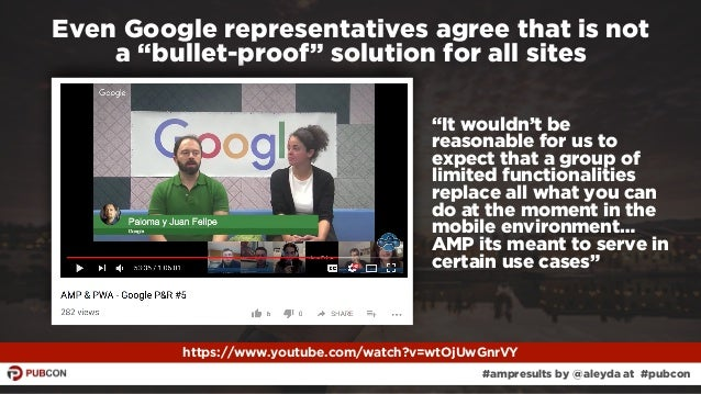 """#ampresults by @aleyda at #pubcon Even Google representatives agree that is not  a """"bullet-proof"""" solution for all sites ..."""
