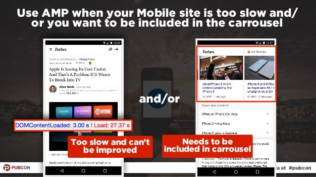 #ampresults by @aleyda at #pubcon Use AMP when your Mobile site is too slow and/ or you want to be included in the carrous...