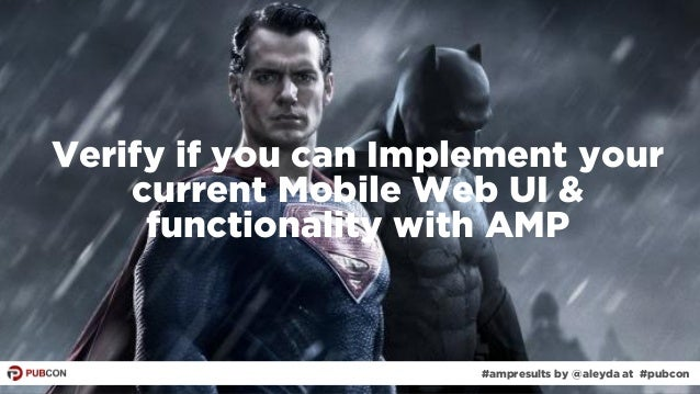 #ampresults by @aleyda at #pubcon Verify if you can Implement your current Mobile Web UI & functionality with AMP #ampresu...