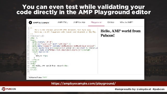 #ampresults by @aleyda at #pubcon You can even test while validating your  code directly in the AMP Playground editor htt...