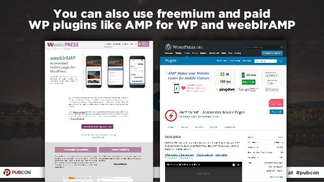 #ampresults by @aleyda at #pubcon You can also use freemium and paid  WP plugins like AMP for WP and weeblrAMP